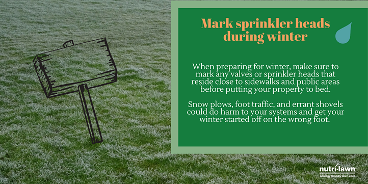 Mark sprinkler heads to avoid snow plow damage.